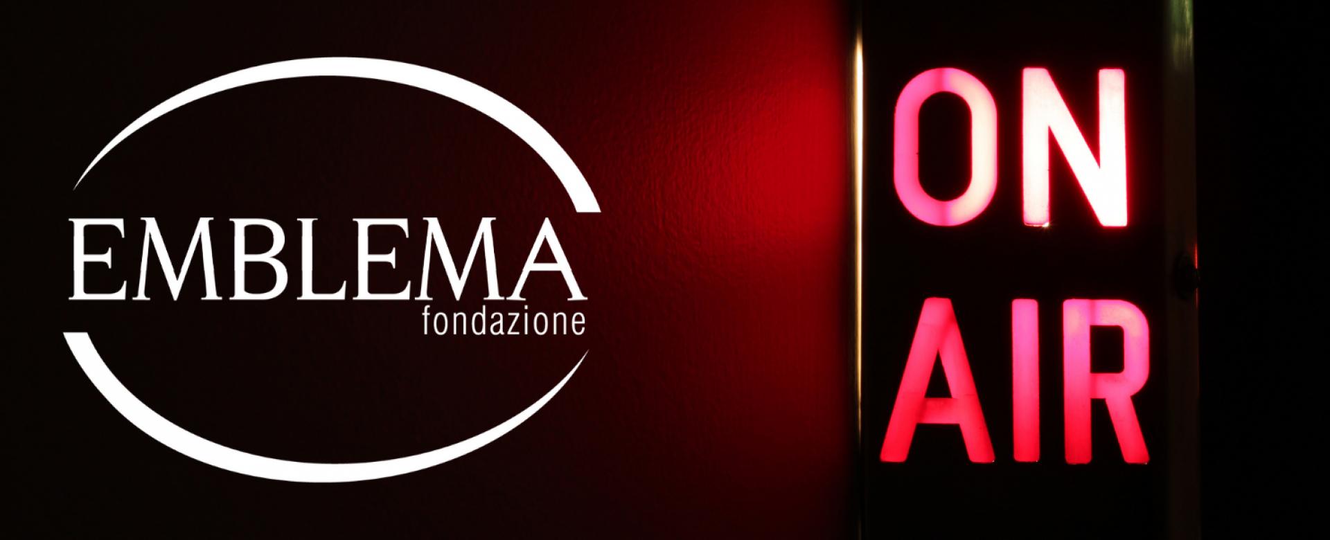 23.06.2020 - Fondazione Emblema: on air!